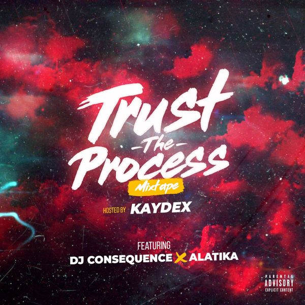 DJ Consequence Trust The Process Mixtape