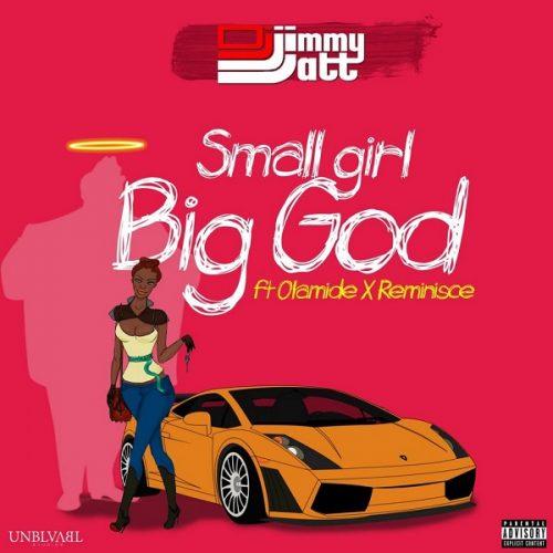 DJ Jimmy Jatt Small Girl Big God