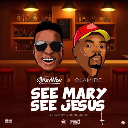 DJ Kaywise See Mary See Jesus