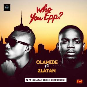 Olamide Who You Epp?