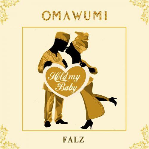 Omawuni Hold My Baby