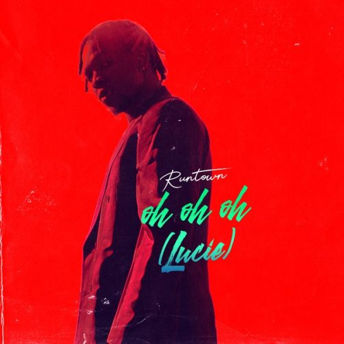 Runtown Oh Oh Oh Lucie