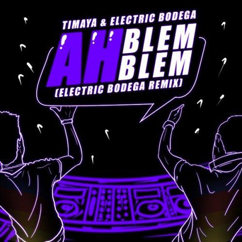 Timaya Ah Blem Blem (Electric Bodega Remix)