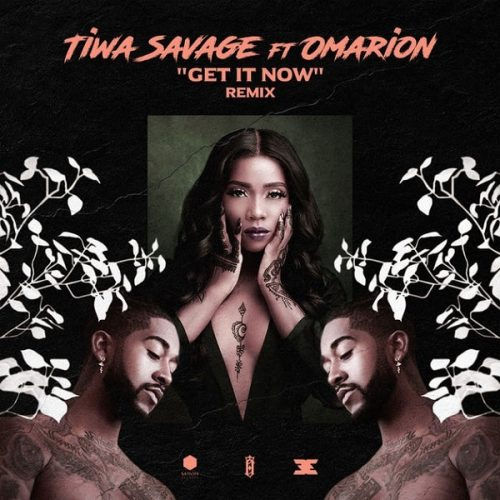 Tiwa Savage Get It Now Remix