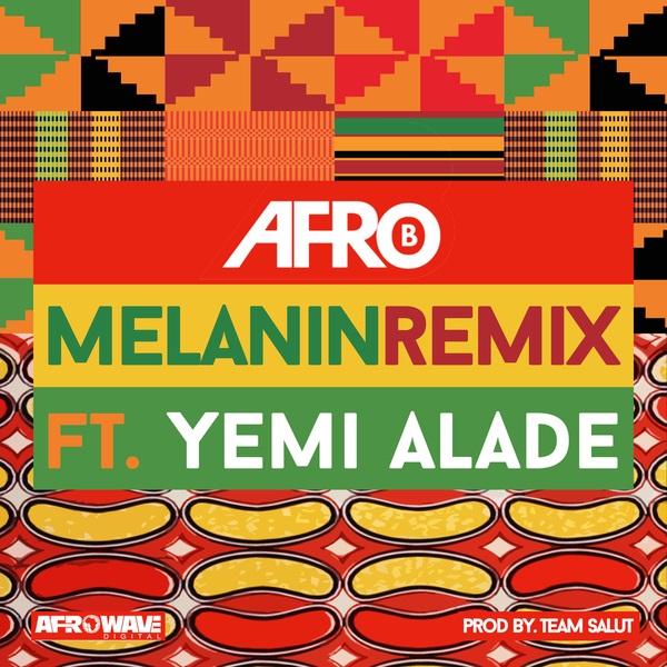 Afro B Melanin Remix