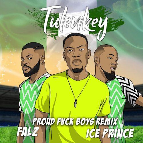 Tulenkey Proud Fvck Boys Remix